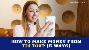 Earn money from Tik Tok